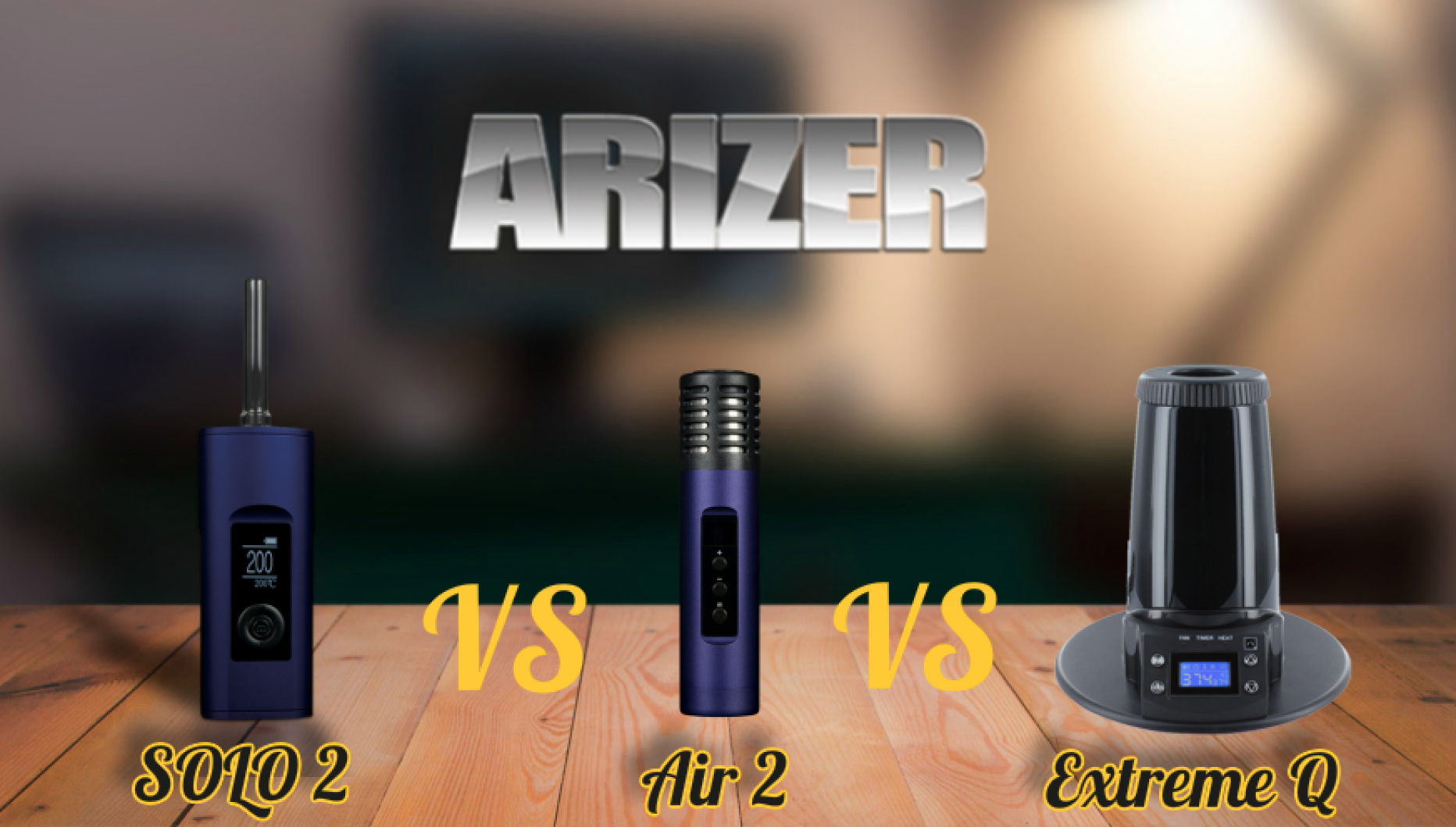 Arizer Solo 2 VS Arizer Air 2 VS Arizer Extrême Q